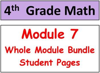 Grade 4 Math Module 7 Entire Mod Bundle: Student Pgs & HOT
