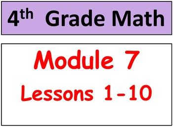 Grade 4 Math Module 7, Lessons 1-10! Smart Board-Student P