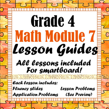 Grade 4 Math Module 7 All Lessons for Smartboard!