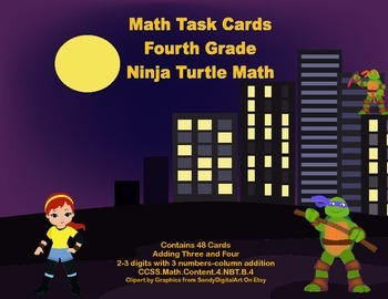 Grade 4 Math Task Cards-2-3 Digits With 3 Numbers Column Addition-Ninja Turtles