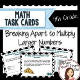 Grade 4 Math Task Cards- Breaking Apart: Multiply Larger N