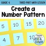 Grade 4 Math Three Part Lesson 1 Create a Pattern