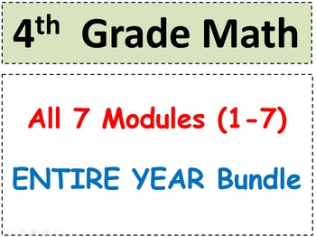 Grade 4 Math-WHOLE YEAR! Modules 1-7 (Student Pgs-HOT q's-Reviews-All Enhanced!)