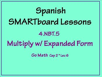 Grade 4 Math in Spanish - 4.NBT.5  Multiply with the Area Model / Expanded Form