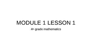 Grade 4 Module 1 Lesson 1 Eureka Math SMART Notebook