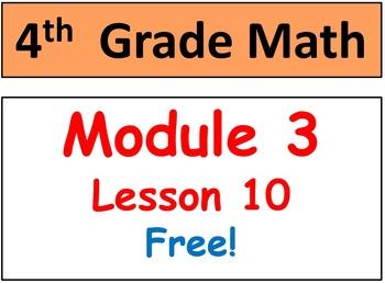 FREE~Grade 4 Math Module 3 lesson 10 Smart doc & Student p