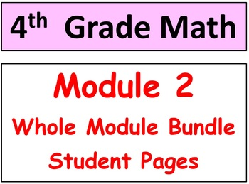 Grade 4 Math Module 2 ENTIRE Bundle-student pgs-HOT q's &