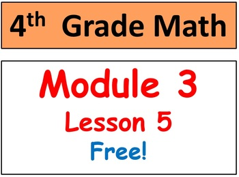 FREE-Grade 4 Math Module 3 lesson 5 (Smart Board & Student Pages & HOT Q's)
