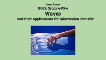 Grade 4 NGSS PS4: Waves and Applications in Technologies/Information Transfer
