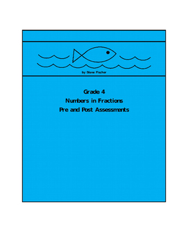 Grade 4 Numbers in Fractions Pre and Post Assessments