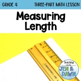 Measurement - Measuring Length (Grade 4 Three Part Lesson)