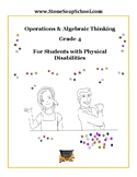 Grade 4-Operations & Algebraic Thinking for Students with Physical Disabilities