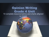 Grade 4 Opinion Writing Unit/  10 great lessons aligned CCSS