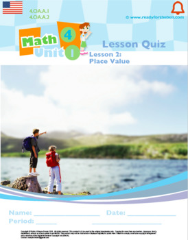 Grade 4: Place Value, Rounding, Add&Sub: L2: Place Value Quiz 4.OA.A.1&2