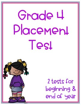 4th Grade Math Placement Test - Beginning and End of Year