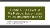 Grade 4 (SK Level 3) Core French My House Unit Structures and Phrases