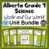 Grade 4 Science Alberta - Waste And Our World - Waste Unit Bundle