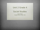 Grade 4 Social Studies Case Study for Unit 2 English Rule
