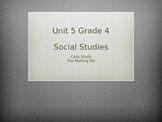 Grade 4 Social Studies Case Study for Unit 5 The Melting Pot