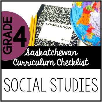 Grade 4 Social Studies - Saskatchewan Curriculum Checklist