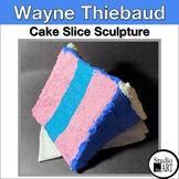 Grade 4 Thiebaud Inspired Cake Sculptures