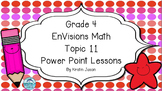 Grade 4 EnVisions Math Topic 11 Common Core Version Inspired Power Point Lessons