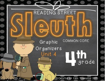 Grade 4 Unit 4 Reading Street SLEUTH Graphic Organizers