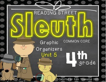Grade 4 Unit 5 Reading Street SLEUTH Graphic Organizers