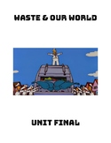 Grade 4 - Waste & Our World Unit Final