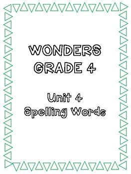 Grade 4 - Wonders Unit 4 Spelling Words, Weeks 1-5