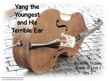 Reading Street Grade 4 Unit 1 Yang the Youngest and His Terrible Ear Common Core