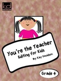 Grade 4 You're The Teacher: Editing for Kids