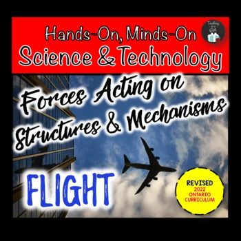 ONTARIO SCIENCE: GRADES 5/6 FORCES ACTING ON STRUCTURES & FLIGHT CENTRES BUNDLE