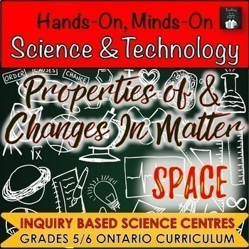 Grade 5/6 Properties of & Changes in Matter AND Space (Ont