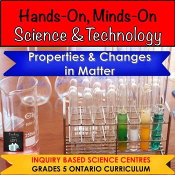 ONTARIO SCIENCE: GR, 5/6 PROPERTIES & CHANGES IN MATTER AND SPACE CENTRES BUNDLE
