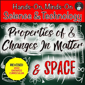 ONTARIO SCIENCE: GR. 5/6 PROPERTIES & CHANGES IN MATTER AND SPACE CENTRES BUNDLE