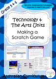Grade 5 & 6 Technology and The Arts Units - Making A Scratch Game