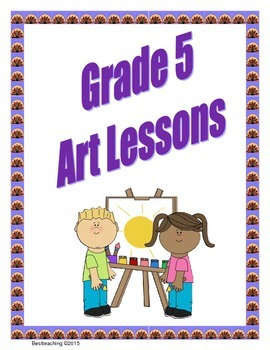 Grade 5 A Year of Art Lessons