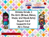 Grade 5 Arts (All 4 Arts) Report Card Comments, ALL TERMS!