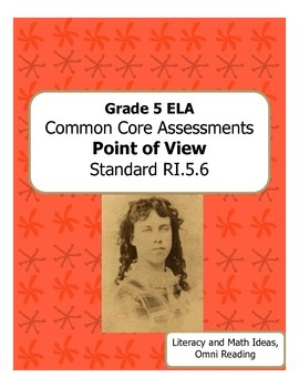 Grade 5 Common Core Assessments:  Point of View RI.5.6