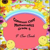 "Grade 5 Common Core Mathematics ""I CAN"" Statements"