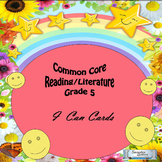 "Grade 5 Common Core Reading/Literature  ""I Can"" Statements"