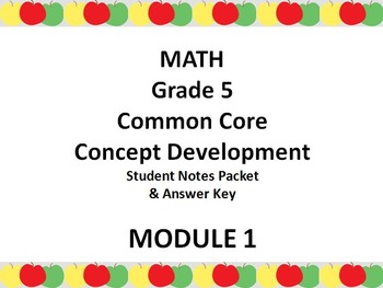 Grade 5 Math Common Core CCSS Student Lesson Pack Module 1 Topics A-F & Ans. Key