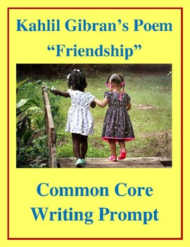 "Grade 5 Common Core Writing Prompt: Response to Kahlil Gibran's ""Friendship"""