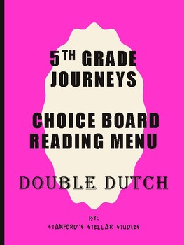 Grade 5: Double Dutch Journeys Resource Choice Board Menu Comprehension
