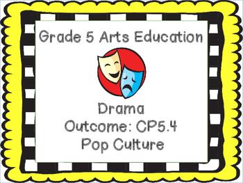 Grade 5 Drama Pop Culture Unit