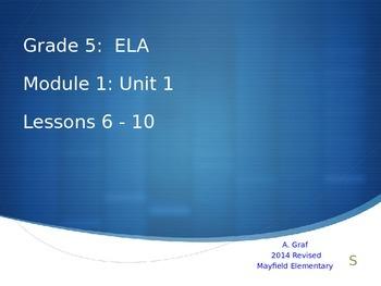 Grade 5 ELA Common Core Module 1, Unit 1, Lessons 6-10 Revised