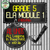 ELA Module 1 ( Engage NY) Grade 5 ALL Units in PowerPoint Fully Editable!