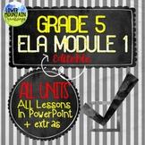 ELA Module 1 Grade 5 ALL Units in PowerPoint Fully Editable!