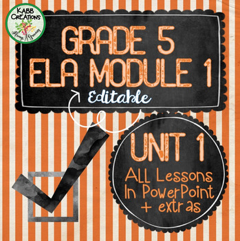 Grade 5 ELA Module 1 Unit 1 Lesson Guides in PowerPoint Fully Editable!